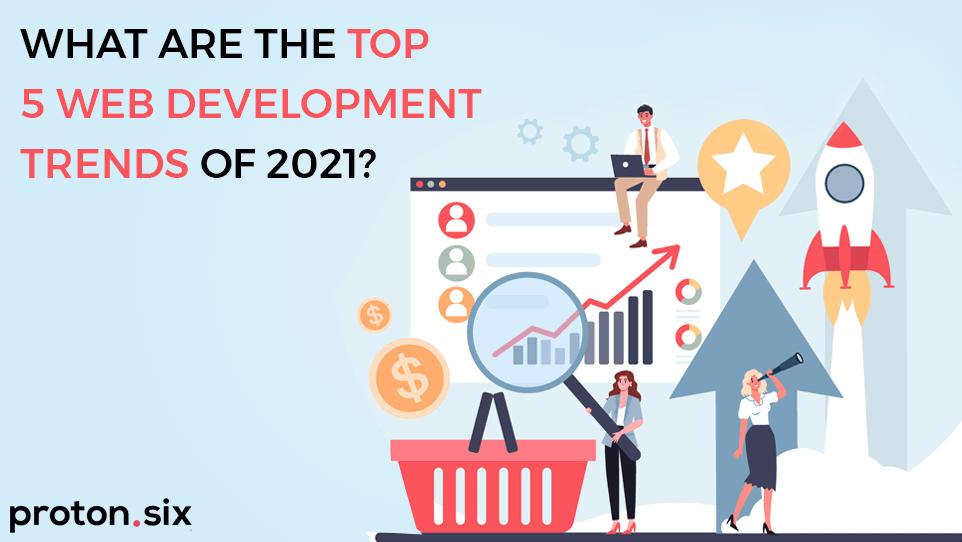top web development trends 2021
