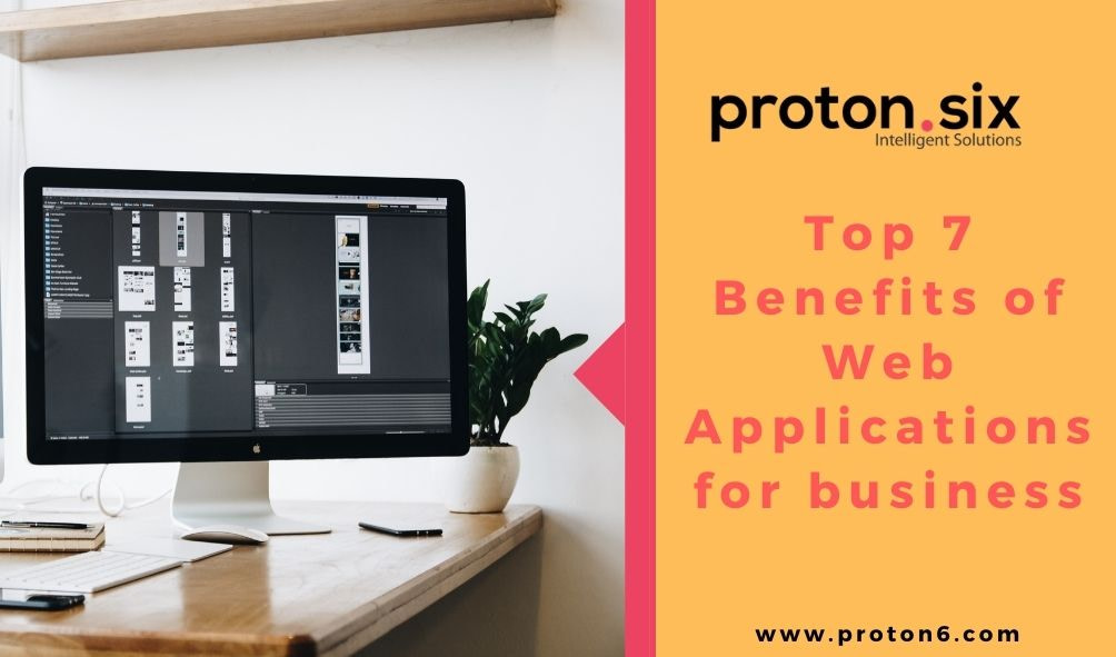Proton6 - benefits of web applications for businesses